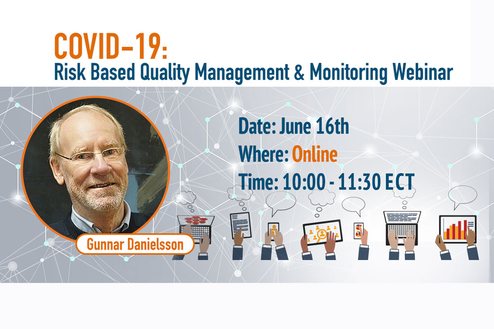 WEBINAR on COVID-19: Risk Based Quality Management & Monitoring Webinar with Gunnar Danielsson
