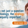 It's not just a question of biology, the strategy is equally important